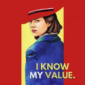 Peggy Carter - I Know My Value, by Oh, Man! Homan! Design