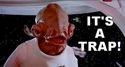 Ackbar: It's a trap!