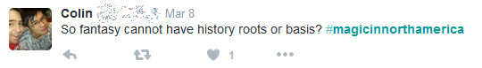 """""""So fantasy cannot have history roots or basis?"""""""