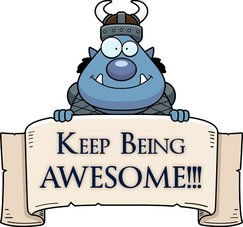 Goblin: Keep Being Awesome!!!